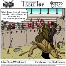 Winning caption for Tales from the Tabletop #24.